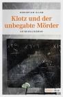 Vergrößerte Darstellung Cover: Klotz und der unbegabte Mörder. Externe Website (neues Fenster)