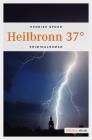 Vergrößerte Darstellung Cover: Heilbronn 37°. Externe Website (neues Fenster)