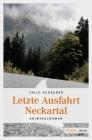 Vergrößerte Darstellung Cover: Letzte Ausfahrt Neckartal. Externe Website (neues Fenster)