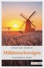 Vergrößerte Darstellung Cover: Mühlenschweigen. Externe Website (neues Fenster)