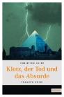 Vergrößerte Darstellung Cover: Klotz, der Tod und das Absurde. Externe Website (neues Fenster)