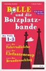 Bolle und die Bolzplatzbande - Die Fälle 1 - 3
