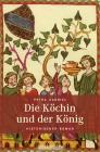 Vergrößerte Darstellung Cover: Die Köchin und der König. Externe Website (neues Fenster)