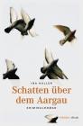 Vergrößerte Darstellung Cover: Schatten über dem Aargau. Externe Website (neues Fenster)