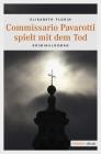 Vergrößerte Darstellung Cover: Commissario Pavarotti spielt mit dem Tod. Externe Website (neues Fenster)