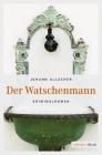 Vergrößerte Darstellung Cover: Der Watschenmann. Externe Website (neues Fenster)