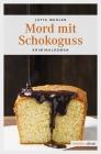 Vergrößerte Darstellung Cover: Mord mit Schokoguss. Externe Website (neues Fenster)