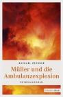 Vergrößerte Darstellung Cover: Müller und die Ambulanzexplosion. Externe Website (neues Fenster)