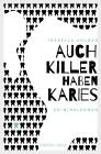 Auch Killer haben Karies