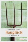 Vergrößerte Darstellung Cover: Sauglück. Externe Website (neues Fenster)