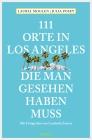 Vergrößerte Darstellung Cover: 111 Orte in Los Angeles, die man gesehen haben muss. Externe Website (neues Fenster)