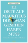 Vergrößerte Darstellung Cover: 111 Orte auf Mauritius, die man gesehen haben muss. Externe Website (neues Fenster)