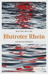 Vergrößerte Darstellung Cover: Blutroter Rhein. Externe Website (neues Fenster)