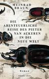 Die abenteuerliche Reise des Pieter van Aackeren in die neue Welt
