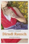 Vergrößerte Darstellung Cover: Dirndl Rausch. Externe Website (neues Fenster)