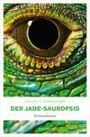 Vergrößerte Darstellung Cover: Der Jade-Sauropsid. Externe Website (neues Fenster)