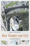 Vergrößerte Darstellung Cover: Der Teufel von Uri. Externe Website (neues Fenster)