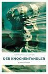 Vergrößerte Darstellung Cover: ¬Der¬ Knochentandler. Externe Website (neues Fenster)