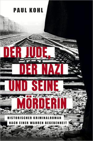 ¬Der¬ Jude, der Nazi und seine Mörderin