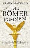¬Die¬ Römer kommen!