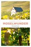 Vergrößerte Darstellung Cover: Moselwunder. Externe Website (neues Fenster)