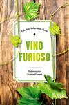 Vergrößerte Darstellung Cover: Vino Furioso. Externe Website (neues Fenster)