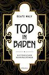 Vergrößerte Darstellung Cover: Tod in Baden. Externe Website (neues Fenster)