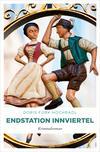 Vergrößerte Darstellung Cover: Endstation Innviertel. Externe Website (neues Fenster)