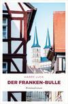 Vergrößerte Darstellung Cover: Der Franken-Bulle. Externe Website (neues Fenster)