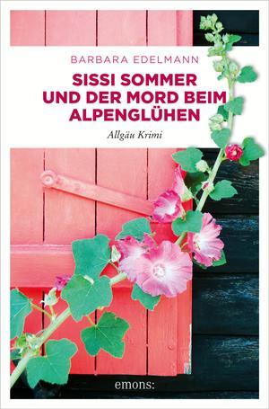 Sissi Sommer und der Mord beim Alpenglühen
