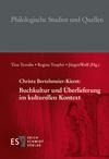 Christa Bertelsmeier-Kierst: Buchkultur und Überlieferung im kulturellen Kontext