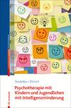 Psychotherapie mit Kindern und Jugendlichen mit Intelligenzminderung