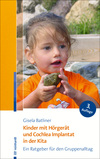 Kinder mit Hörgerät und Cochlea Implantat in der Kita