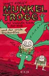 Munkel Trogg: Der kleinste Riese der Welt und der große Drachenflug