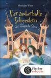 Vergrößerte Darstellung Cover: Vier zauberhafte Schwestern und der magische Stein. Externe Website (neues Fenster)
