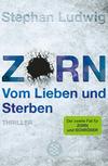 Vergrößerte Darstellung Cover: Zorn - Vom Lieben und Sterben. Externe Website (neues Fenster)