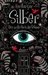 Vergrößerte Darstellung Cover: Silber - Das erste Buch der Träume. Externe Website (neues Fenster)