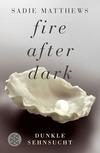 Vergrößerte Darstellung Cover: Fire after Dark - Dunkle Sehnsucht. Externe Website (neues Fenster)