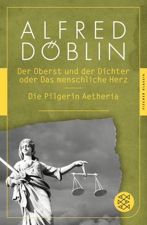 Der Oberst und Dichter oder Das menschliche Herz / Die Pilgerin Aetheria