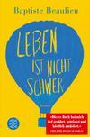 Vergrößerte Darstellung Cover: Leben ist nicht schwer. Externe Website (neues Fenster)