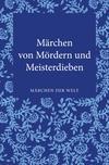 Märchen von Mördern und Meisterdieben