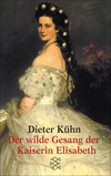Der wilde Gesang der Kaiserin Elisabeth