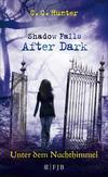 Vergrößerte Darstellung Cover: Shadow Falls - After Dark - Unter dem Nachthimmel. Externe Website (neues Fenster)