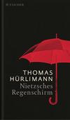 Vergrößerte Darstellung Cover: Nietzsches Regenschirm. Externe Website (neues Fenster)