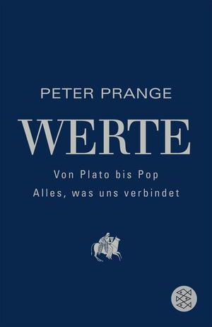 Werte: Von Plato bis Pop - Alles, was uns verbindet