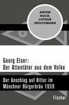 Georg Elser: Der Attentäter aus dem Volke