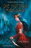 Elbenthal-Saga: Die Hüterin Midgards