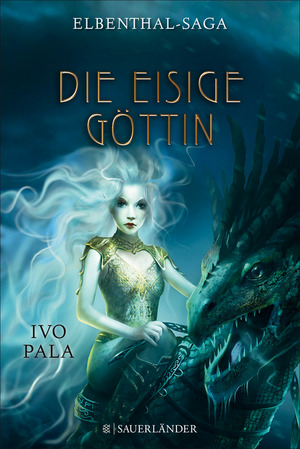 Elbenthal-Saga: Die Eisige Göttin