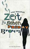 Zeit zu gehen, Friday Brown