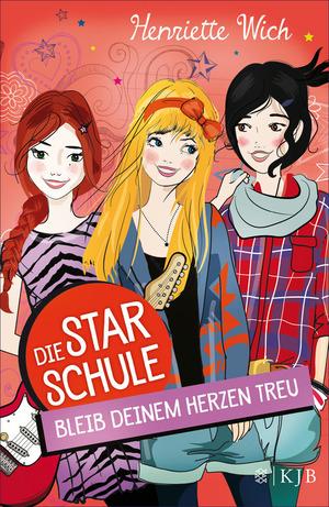 Die Star-Schule, Band 3: Bleib deinem Herzen treu